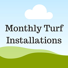 Monthly Turf Installations