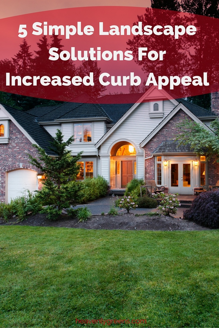 5 Simple Landscape Solutions For Increased Curb Appeal http://www.heavenlygreens.com/blog/5-simple-landscape-solutions-for-increased-curb-appeal @heavenlygreens