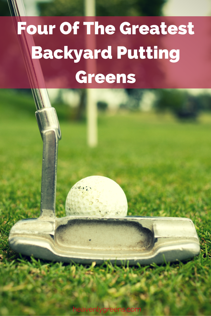 Four Of The Greatest Backyard Putting Greens http://www.heavenlygreens.com/blog/four-of-the-greatest-backyard-putting-greens @heavenlygreens