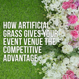 artificial grass and flowers at event venue gives competitive advantage