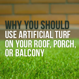 Artificial Turf On Your Roof Porch