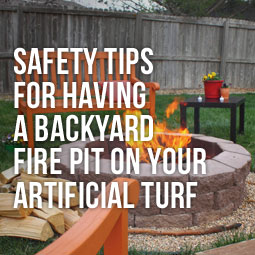 Safety Tips For Having A Backyard Fire Pit On Your Artificial Turf